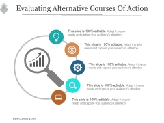 Evaluating Alternative Courses Of Action Ppt PowerPoint Presentation Deck