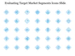 Evaluating Target Market Segments Icons Slide Ppt Inspiration Template PDF