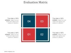 Evaluation Matrix Ppt PowerPoint Presentation Design Templates