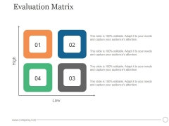 Evaluation Matrix Ppt PowerPoint Presentation Ideas