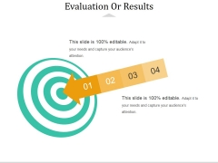 Evaluation Or Results Ppt PowerPoint Presentation Templates