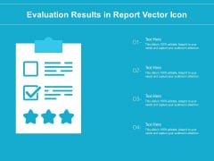 Evaluation Results In Report Vector Icon Ppt PowerPoint Presentation File Pictures PDF