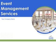 Event Management Services Ppt PowerPoint Presentation Complete Deck With Slides