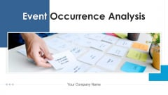 Event Occurrence Analysis Process Improvement Ppt PowerPoint Presentation Complete Deck With Slides