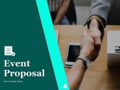 Event Proposal Ppt PowerPoint Presentation Complete Deck With Slides