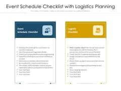 Event Schedule Checklist With Logistics Planning Ppt PowerPoint Presentation Layouts Graphics Template PDF