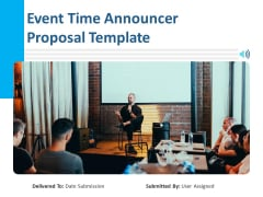 Event Time Announcer Proposal Template Ppt PowerPoint Presentation Complete Deck With Slides