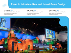 Event To Introduce New And Latest Game Design Ppt PowerPoint Presentation Gallery Graphic Images PDF