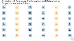 Evolution Of Employee Participation And Retention In Organization Icons Slides Ppt Portfolio Smartart PDF