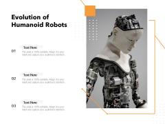 Evolution Of Humanoid Robots Ppt PowerPoint Presentation Model File Formats PDF