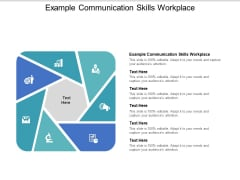 Example Communication Skills Workplace Ppt PowerPoint Presentation Model Graphics Tutorials