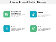 Example Financial Strategy Business Ppt PowerPoint Presentation Portfolio Picture Cpb