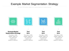 Example Market Segmentation Strategy Ppt PowerPoint Presentation Gallery Images Cpb