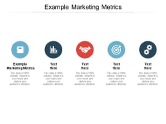 Example Marketing Metrics Ppt PowerPoint Presentation Gallery Good
