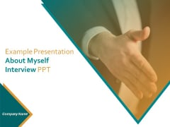 Example Presentation About Myself Interview PPT Ppt PowerPoint Presentation Complete Deck With Slides