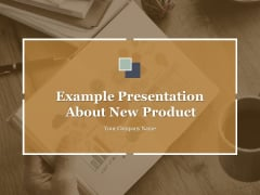 Example Presentation About New Product Ppt PowerPoint Presentation Complete Deck With Slides