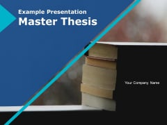 Example Presentation Master Thesis Ppt PowerPoint Presentation Complete Deck With Slides