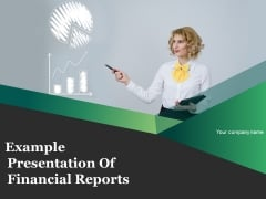 Example Presentation Of Financial Reports Ppt PowerPoint Presentation Complete Deck With Slides