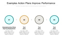 Examples Action Plans Improve Performance Ppt PowerPoint Presentation Layouts Mockup Cpb