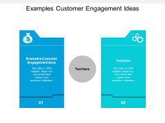 Examples Customer Engagement Ideas Ppt PowerPoint Presentation Professional Summary Cpb