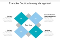 Examples Decision Making Management Ppt PowerPoint Presentation Infographic Template Templates Cpb