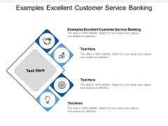 Examples Excellent Customer Service Banking Ppt PowerPoint Presentation Model Graphics Template Cpb
