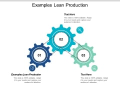 Examples Lean Production Ppt PowerPoint Presentation Summary Images Cpb