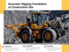Excavator Digging Foundation At Construction Site Ppt PowerPoint Presentation File Deck PDF
