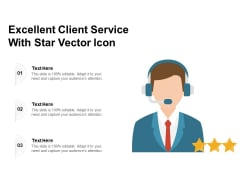Excellent Client Service With Star Vector Icon Ppt PowerPoint Presentation File Clipart PDF