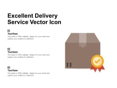 Excellent Delivery Service Vector Icon Ppt PowerPoint Presentation Gallery Graphic Images PDF
