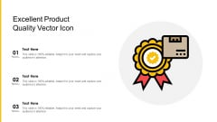 Excellent Product Quality Vector Icon Ppt PowerPoint Presentation File Images PDF