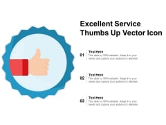 Excellent Service Thumbs Up Vector Icon Ppt PowerPoint Presentation Gallery Graphic Tips PDF
