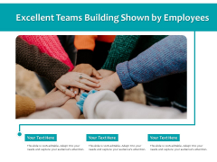 Excellent Teams Building Shown By Employees Ppt PowerPoint Presentation File Microsoft PDF