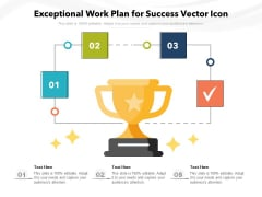 Exceptional Work Plan For Success Vector Icon Ppt PowerPoint Presentation Infographics Aids PDF