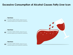 Excessive Consumption Of Alcohol Causes Fatty Liver Icon Ppt PowerPoint Presentation File Designs PDF