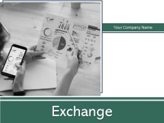 Exchange Growth Organization Ppt PowerPoint Presentation Complete Deck