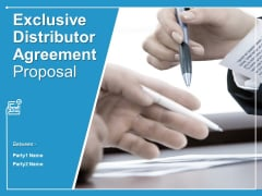 Exclusive Distributor Agreement Proposal Ppt PowerPoint Presentation Complete Deck With Slides