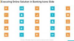 Executing Online Solution In Banking Icons Slide Slides PDF
