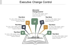 Executive Change Control Ppt PowerPoint Presentation Inspiration Deck Cpb