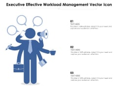 Executive Effective Workload Management Vector Icon Ppt PowerPoint Presentation Outline Example PDF