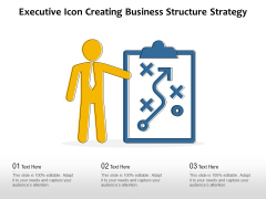 Executive Icon Creating Business Structure Strategy Ppt PowerPoint Presentation Slides Sample PDF