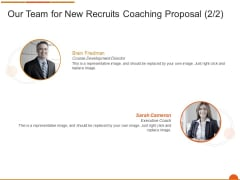 Executive Job Training Our Team For New Recruits Coaching Proposal Development Infographics PDF