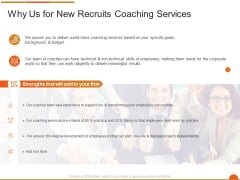 Executive Job Training Why Us For New Recruits Coaching Services Portrait PDF