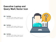 Executive Laptop And Query Mark Vector Icon Ppt PowerPoint Presentation Gallery Information PDF
