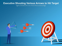 Executive Shooting Various Arrows To Hit Target Ppt PowerPoint Presentation Inspiration Outline