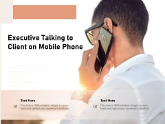 Executive Talking To Client On Mobile Phone Ppt PowerPoint Presentation Gallery Clipart Images PDF