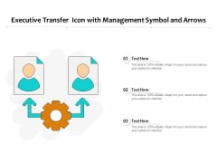 Executive Transfer Icon With Management Symbol And Arrows Ppt PowerPoint Presentation File Inspiration PDF