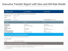 Executive Transfer Report With New And Old Role Details Ppt PowerPoint Presentation Gallery Template PDF
