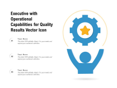 Executive With Operational Capabilities For Quality Results Vector Icon Ppt PowerPoint Presentation Model Picture PDF