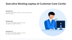 Executive Working Laptop At Customer Care Center Ppt Gallery Show PDF